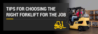 Tips for Choosing the Right Forklift for the Job