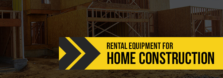 home construction rental equipment